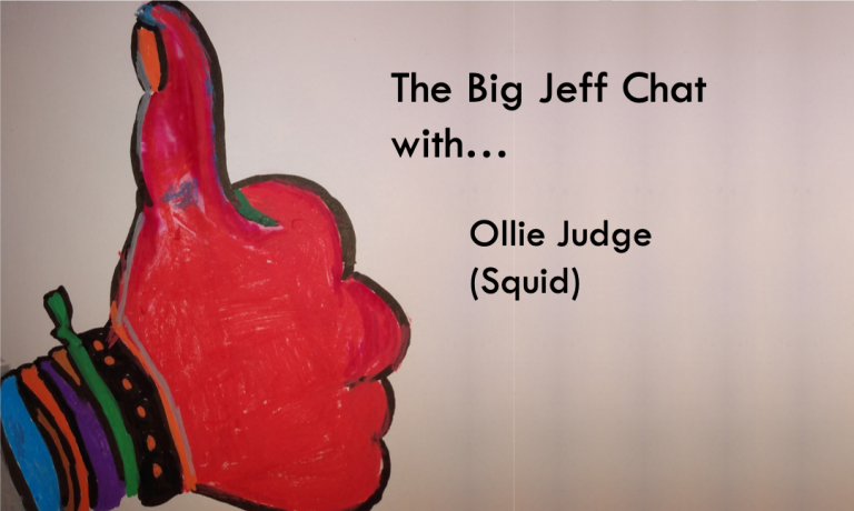 #TheBigJeffChat Ollie Judge – Squid