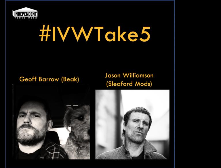 #IVWTake5 – Geoff Barrow (Beak) chats with Jason Williamson (Sleaford Mods)