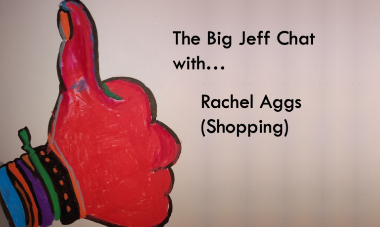 #TheBigJeffChat with Rachel Aggs (Shopping)