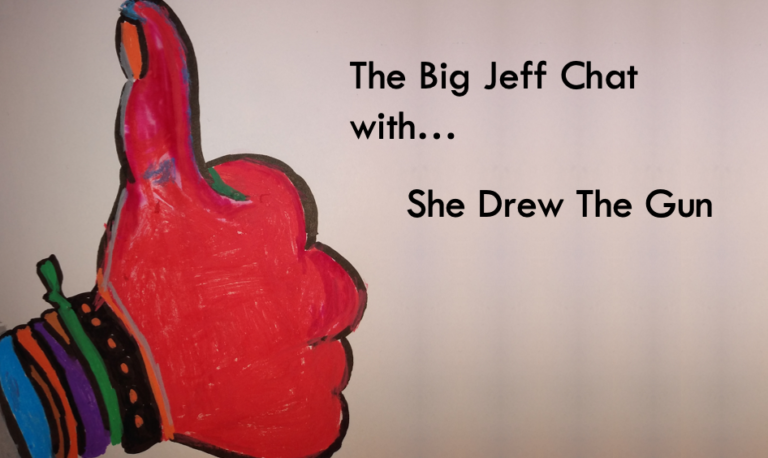 #TheBigJeffChat with She Drew The Gun